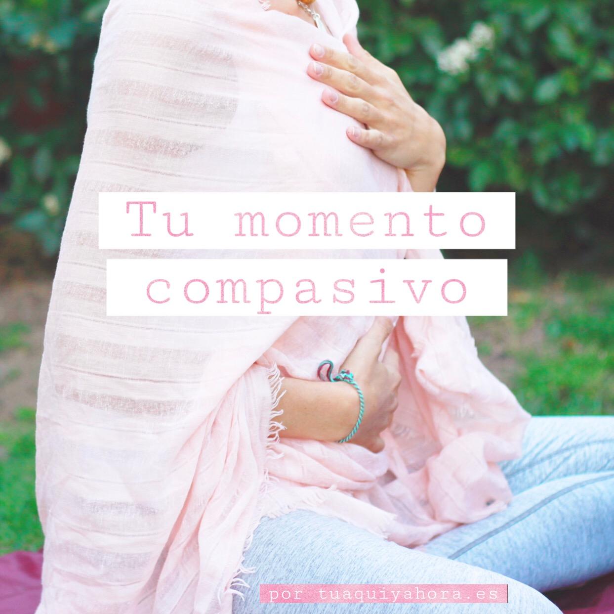 Tu momento compasivo