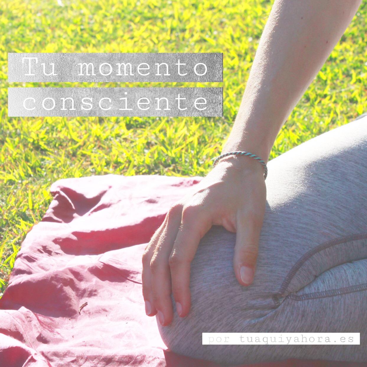 Tu momento consciente